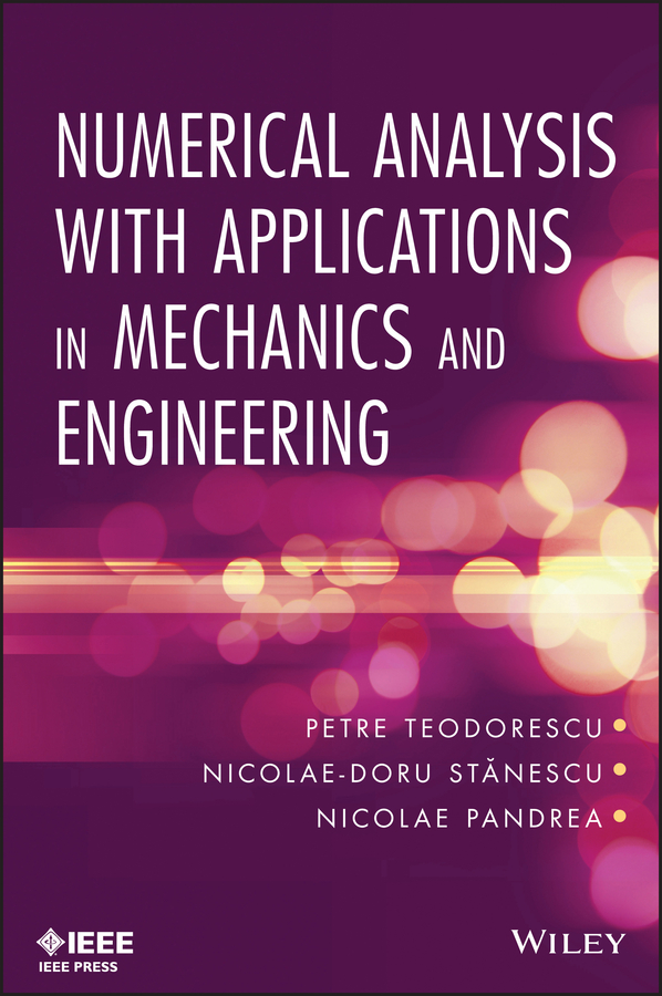 Petre Teodorescu Numerical Analysis with Applications in Mechanics and Engineering huffman jane e wildlife forensics methods and applications
