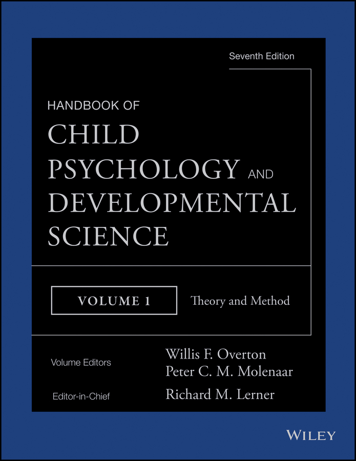 Richard Lerner M. Handbook of Child Psychology and Developmental Science, Theory and Method