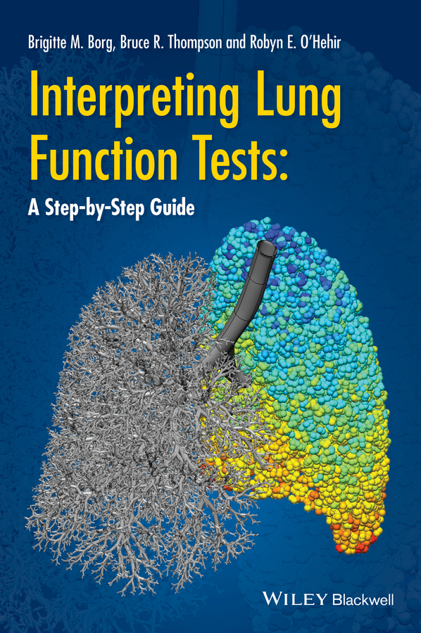 Bruce Thompson R. Interpreting Lung Function Tests. A Step-by Step Guide