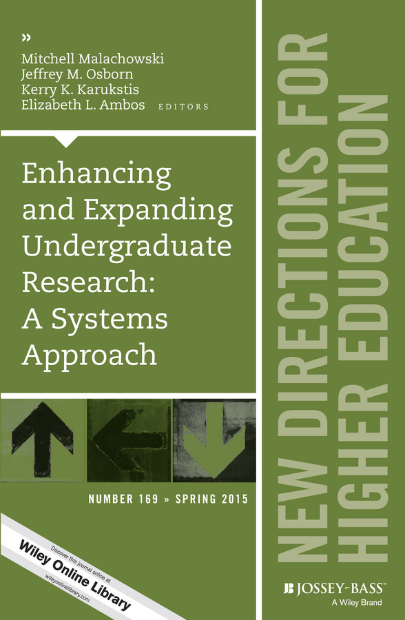 Mitchell Malachowski Enhancing and Expanding Undergraduate Research: A Systems Approach. New Directions for Higher Education, Number 169 madaus joseph w disability and campus dynamics new directions for higher education number 154