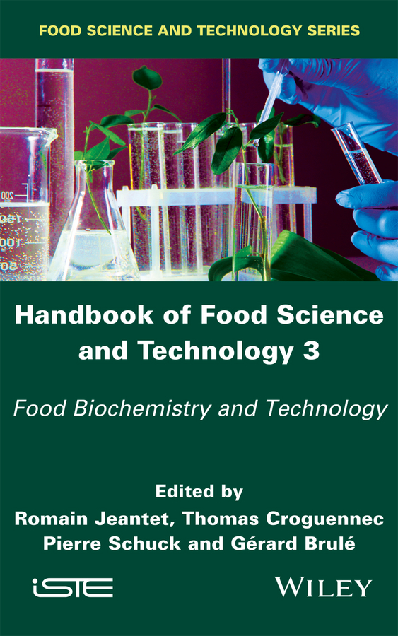 Pierre Schuck Handbook of Food Science and Technology 3. Food Biochemistry and Technology rubén morawicki o handbook of sustainability for the food sciences