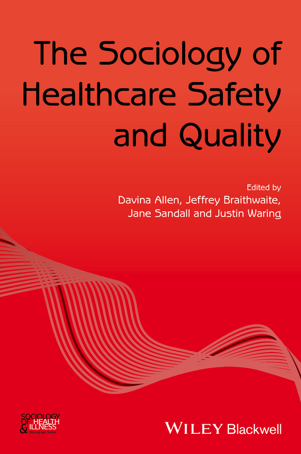 Davina Allen The Sociology of Healthcare Safety and Quality