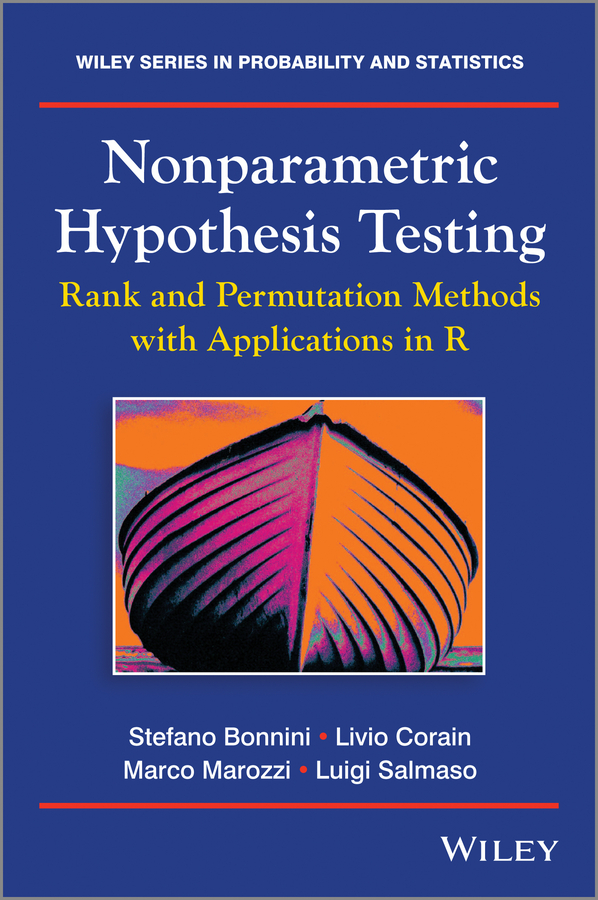 Luigi Salmaso Nonparametric Hypothesis Testing. Rank and Permutation Methods with Applications in R