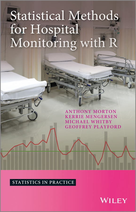 Michael Whitby Statistical Methods for Hospital Monitoring with R thomas ryan p statistical methods for quality improvement