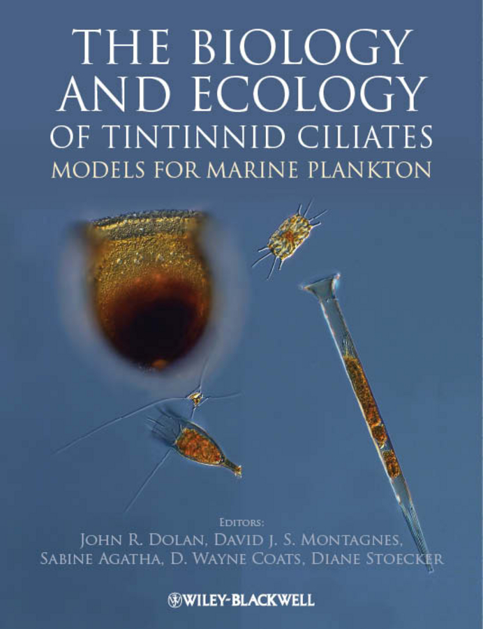Sabine Agatha The Biology and Ecology of Tintinnid Ciliates. Models for Marine Plankton richard ladle biogeography an ecological and evolutionary approach