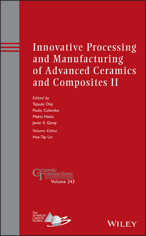 Makio Naito Innovative Processing and Manufacturing of Advanced Ceramics and Composites II vikas mittal renewable polymers synthesis processing and technology