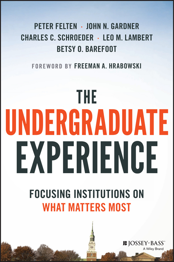 Peter Felten The Undergraduate Experience. Focusing Institutions on What Matters Most bruce loeffler the experience the 5 principles of disney service and relationship excellence