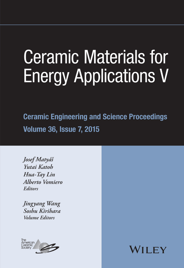 Hua-Tay Lin Ceramic Materials for Energy Applications V hua tay lin advanced ceramic coatings and materials for extreme environments iii