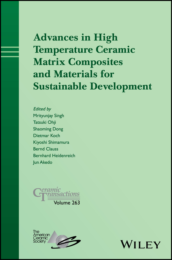 Mrityunjay Singh Advances in High Temperature Ceramic Matrix Composites and Materials for Sustainable Development shakeel ahmed green and sustainable advanced materials applications
