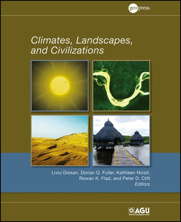 Liviu Giosan Climates, Landscapes, and Civilizations aesthetics of tai cultural landscapes