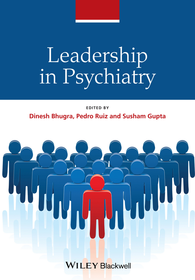 Dinesh Bhugra Leadership in Psychiatry mckimm judy abc of clinical leadership