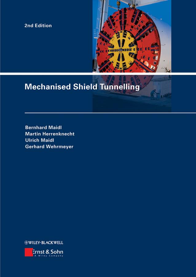 Bernhard Maidl Mechanised Shield Tunnelling