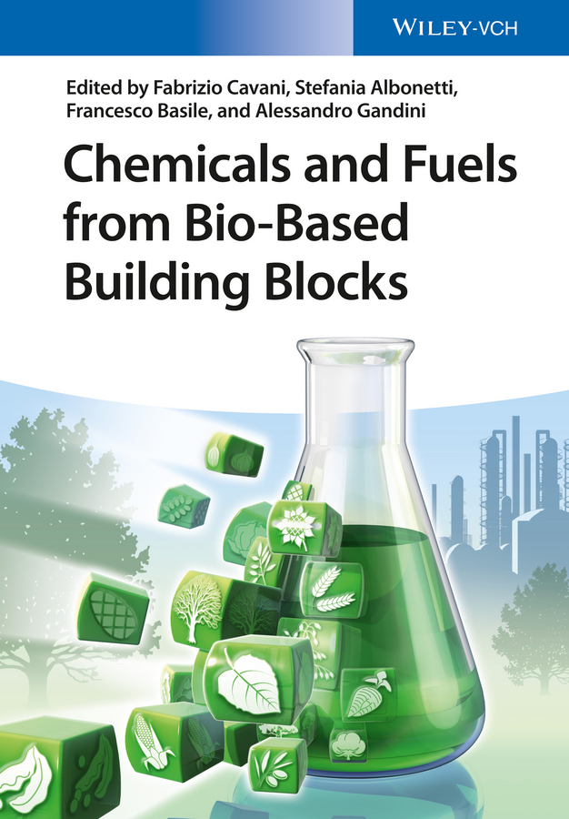 Alessandro Gandini Chemicals and Fuels from Bio-Based Building Blocks bioconversion of corn stover into value added chemicals