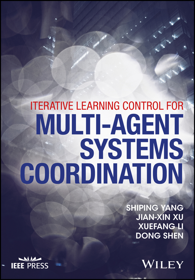 Dong Shen Iterative Learning Control for Multi-agent Systems Coordination guanrong chen distributed cooperative control of multi agent systems