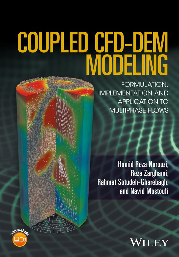 Reza Zarghami Coupled CFD-DEM Modeling. Formulation, Implementation and Application to Multiphase Flows цены