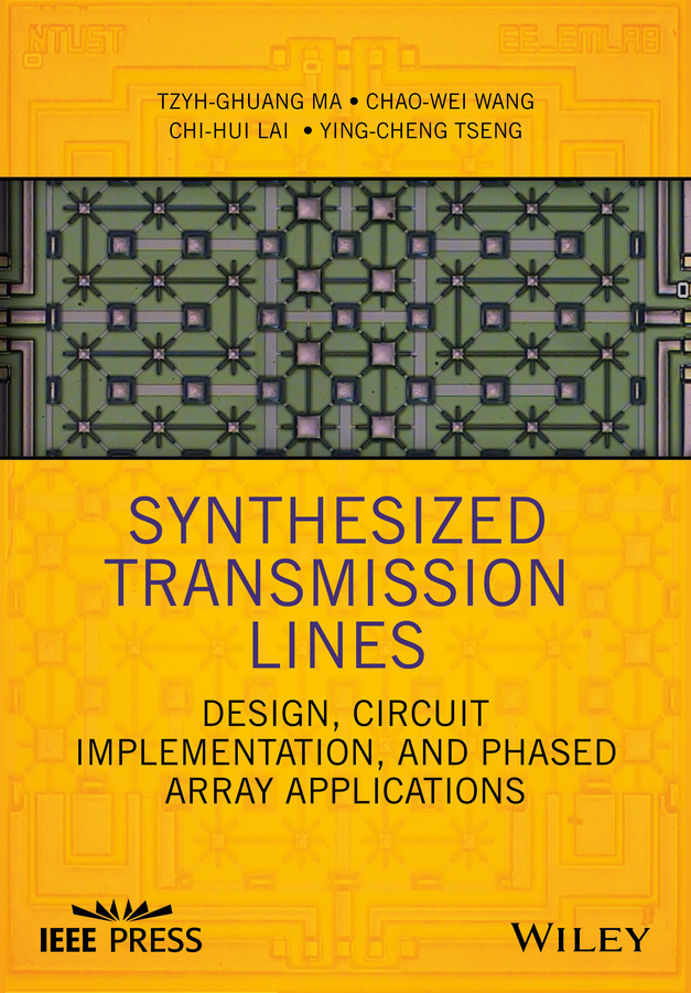 Tzyh-Ghuang Ma Synthesized Transmission Lines. Design, Circuit Implementation, and Phased Array Applications цена