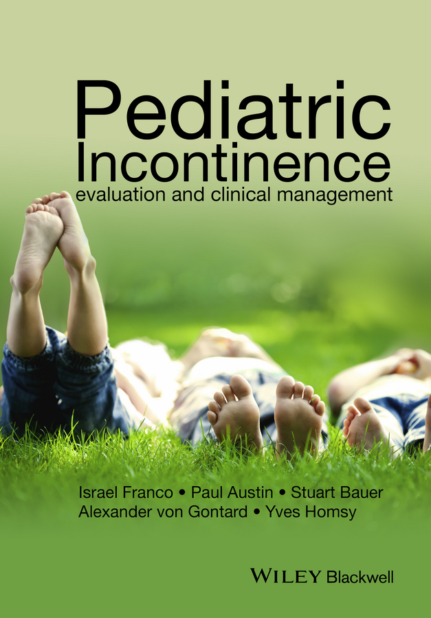 Israel Franco Pediatric Incontinence. Evaluation and Clinical Management post prostatectomy incontinence a clinical guide