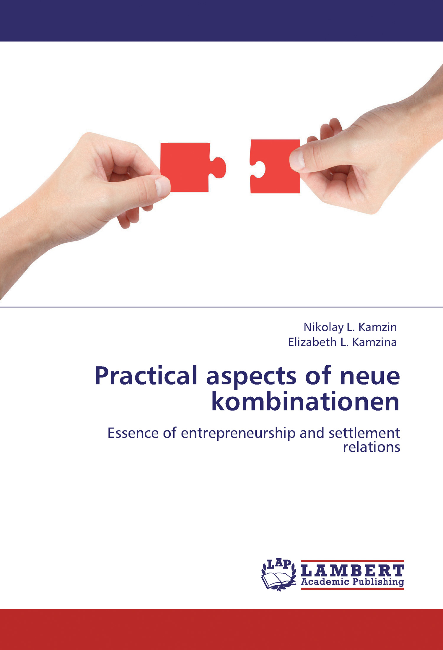 Николай Камзин Practical aspects of neue kombinationen. Essence of entrepreneurship and settlement relations 1056716