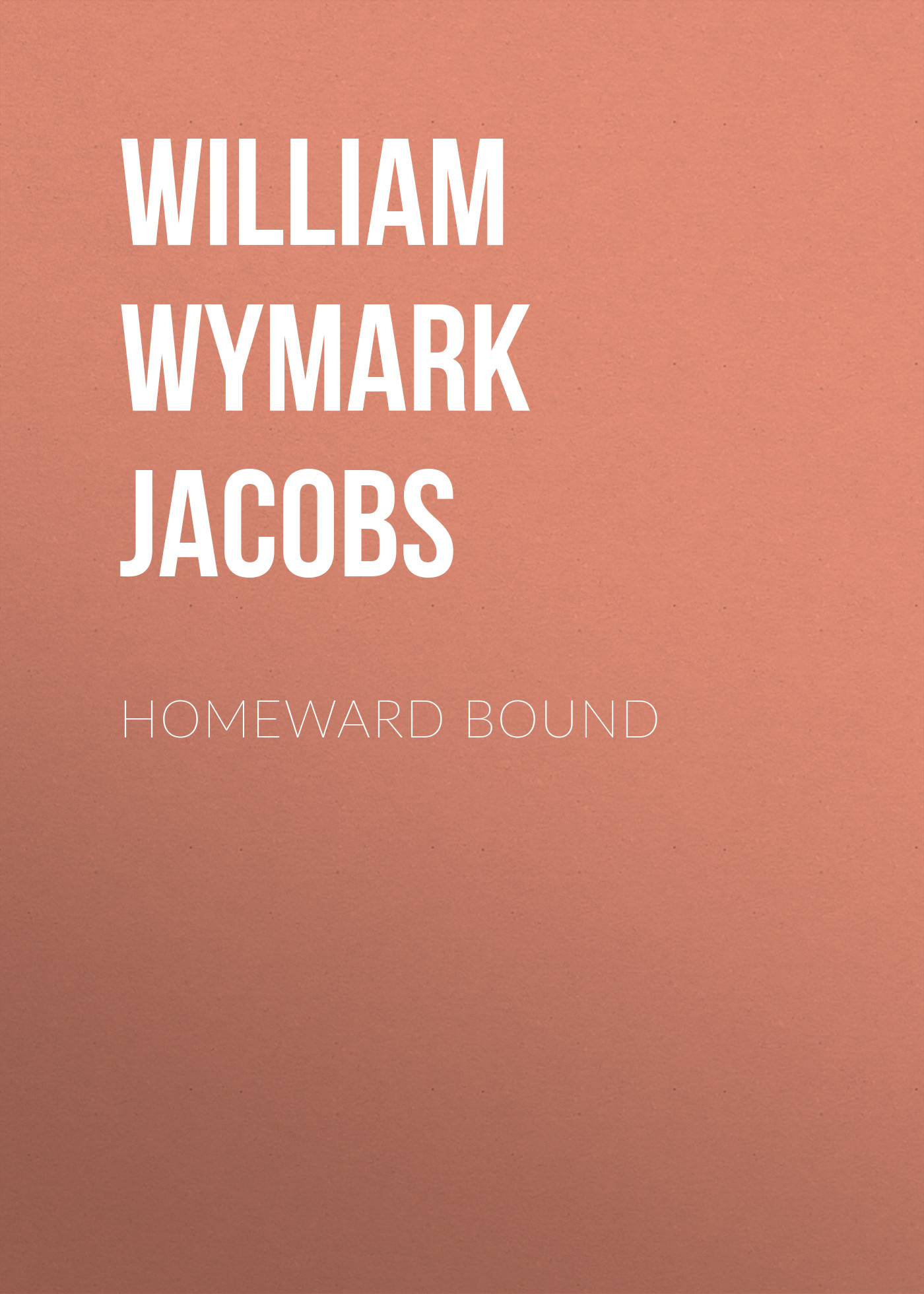 цены William Wymark Jacobs Homeward Bound