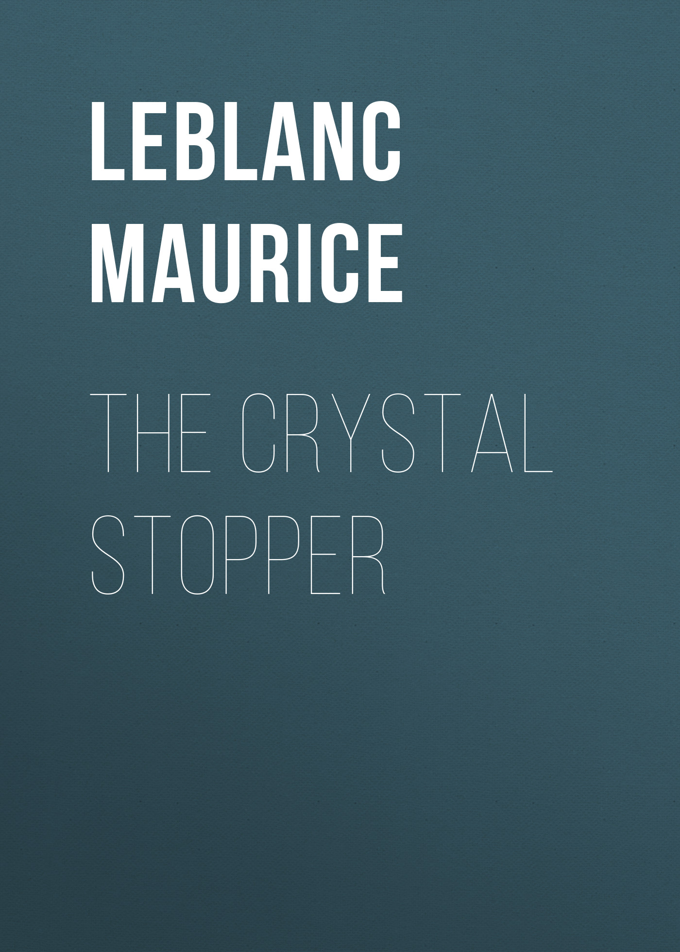 Leblanc Maurice The Crystal Stopper цена и фото