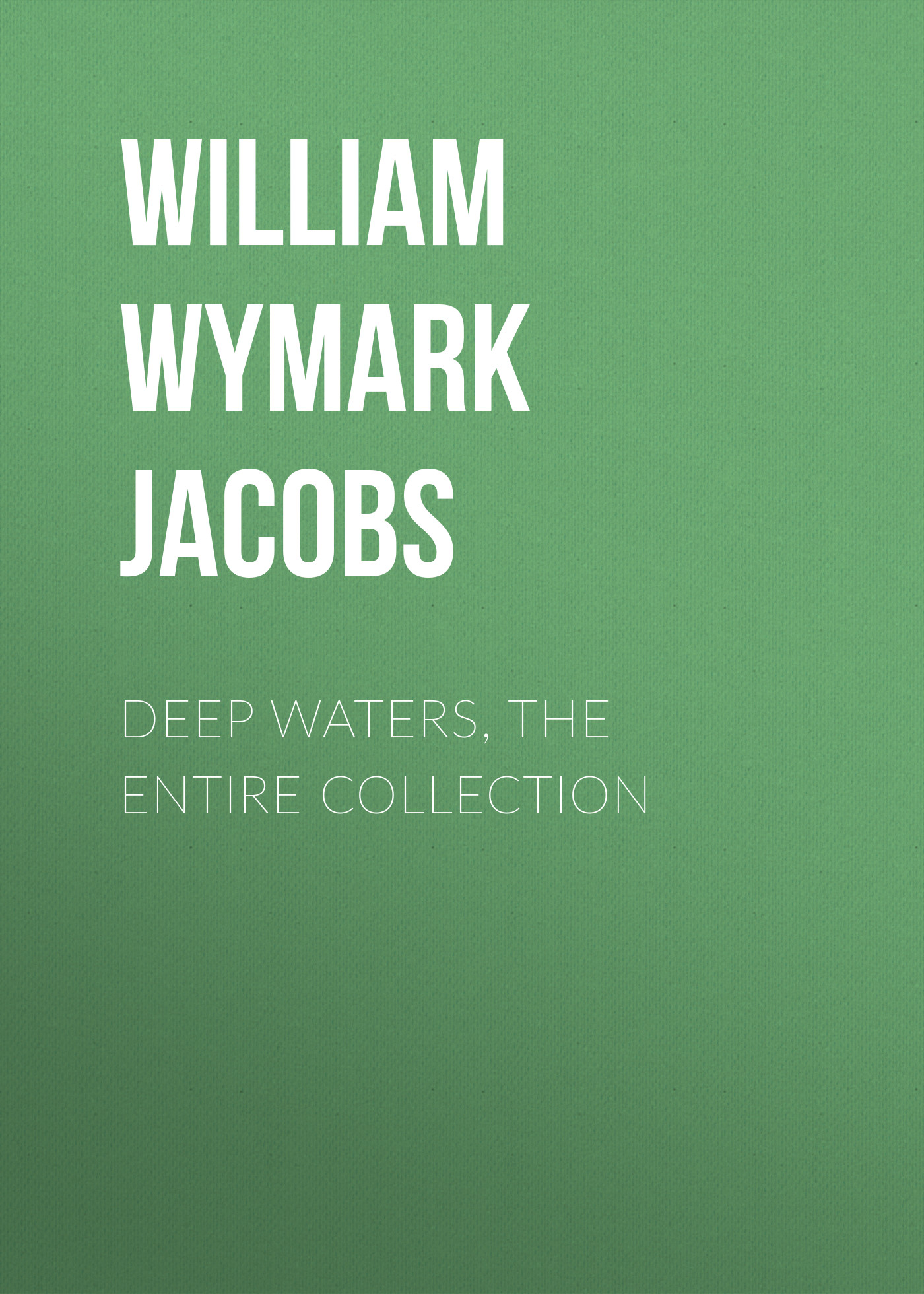 лучшая цена William Wymark Jacobs Deep Waters, the Entire Collection