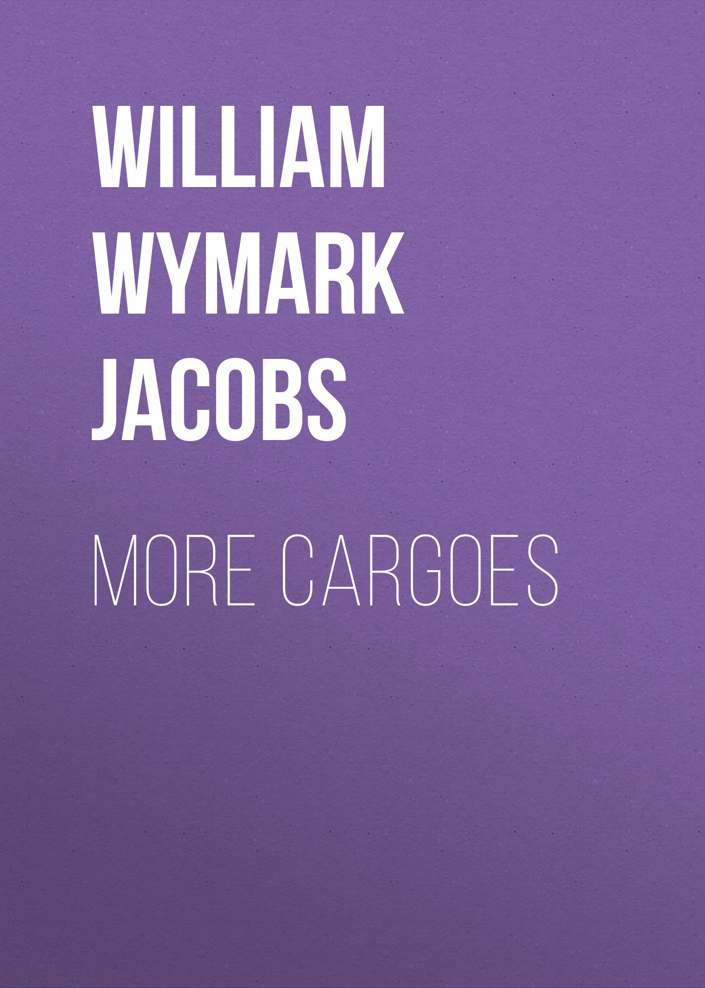 лучшая цена William Wymark Jacobs More Cargoes