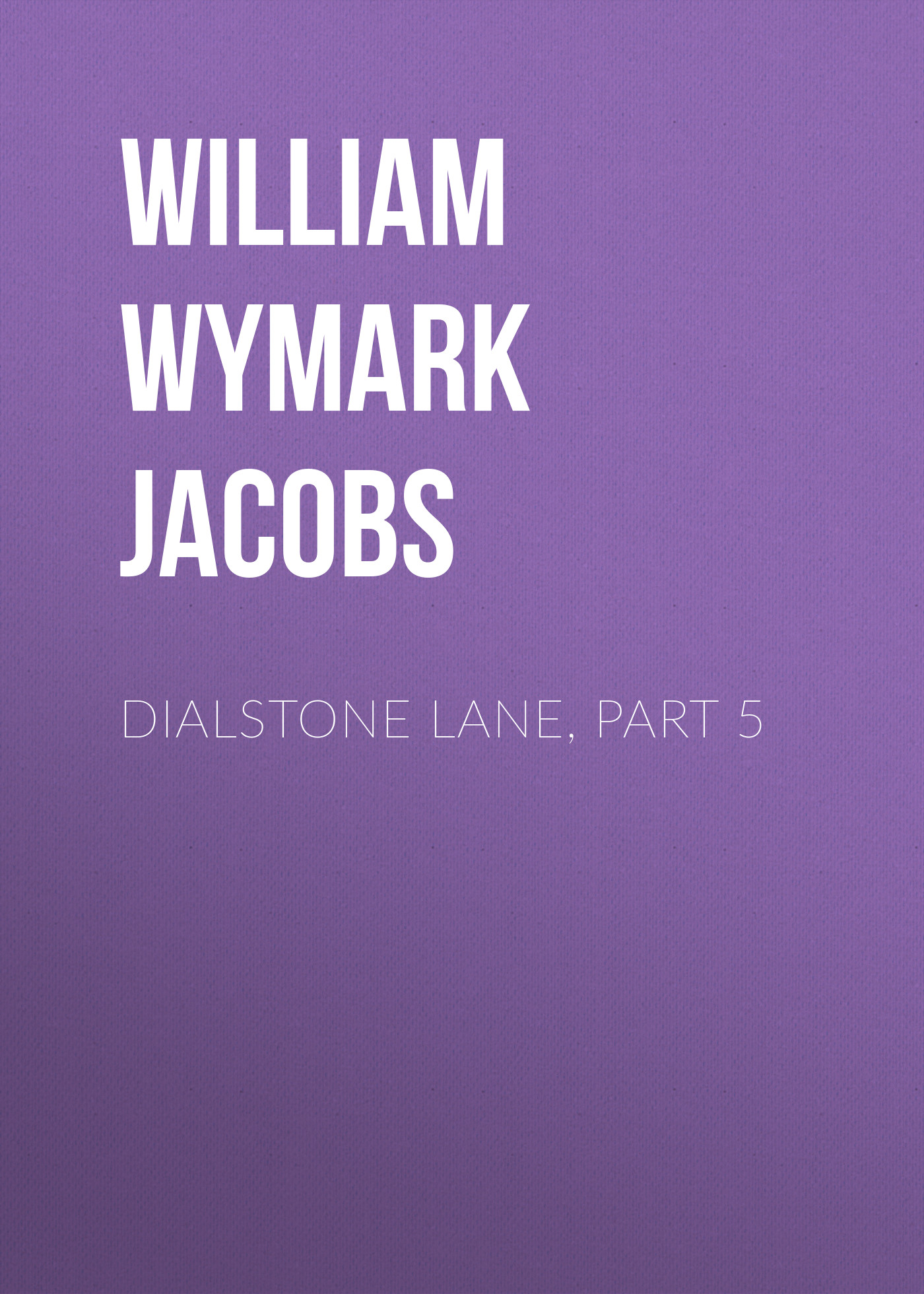 лучшая цена William Wymark Jacobs Dialstone Lane, Part 5