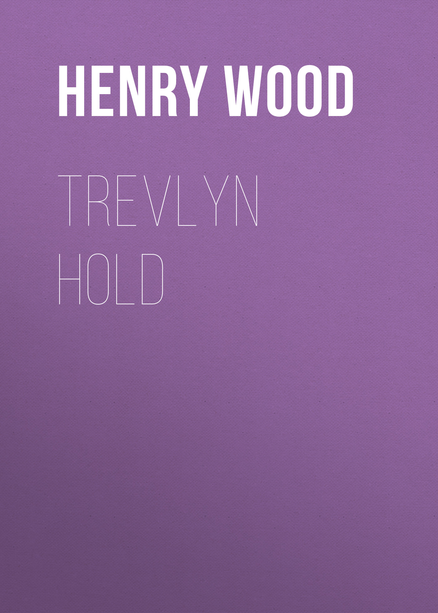 Henry Wood Trevlyn Hold henry wood trevlyn hold