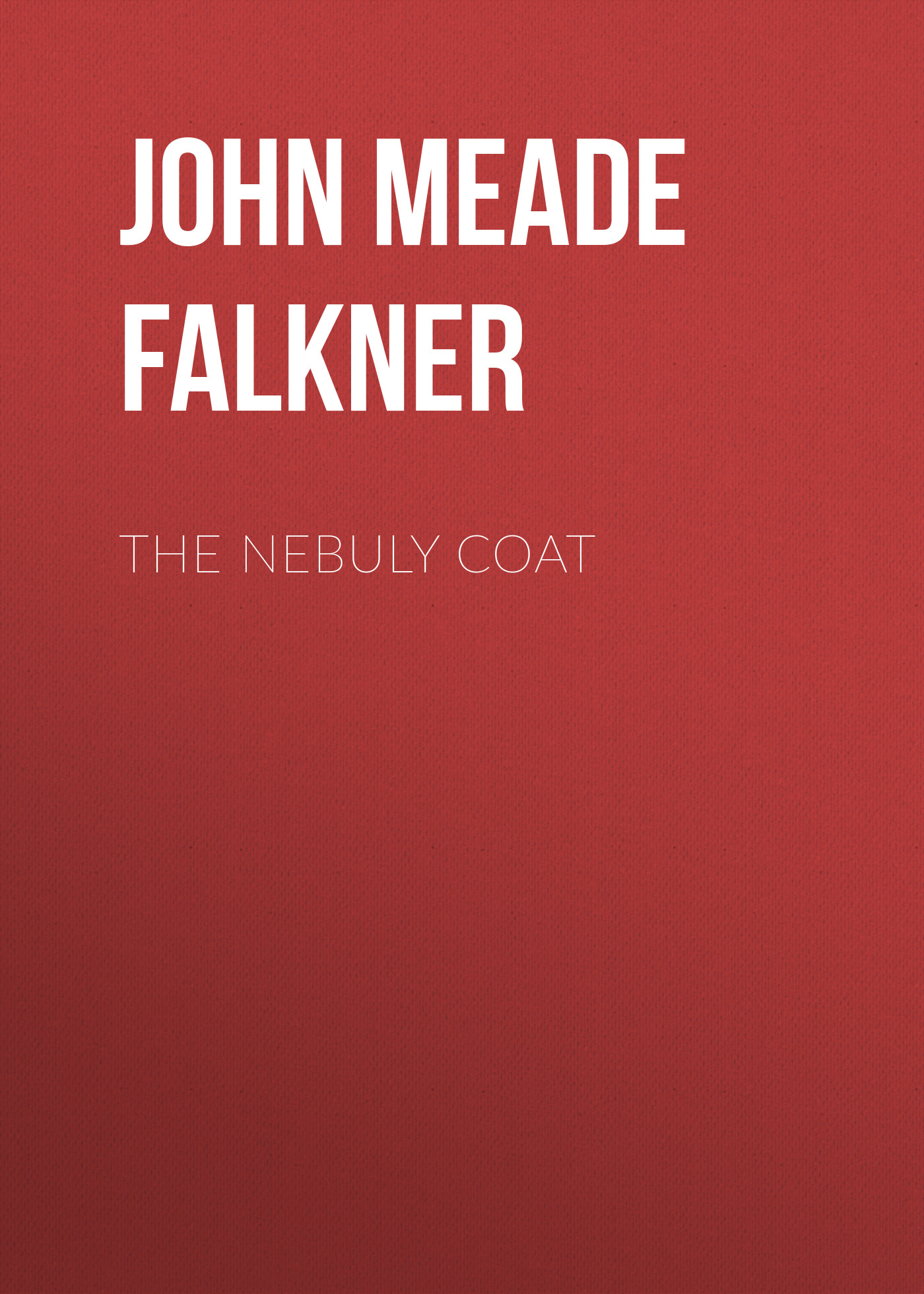 John Meade Falkner The Nebuly Coat зрительная труба meade wilderness 15–45x65