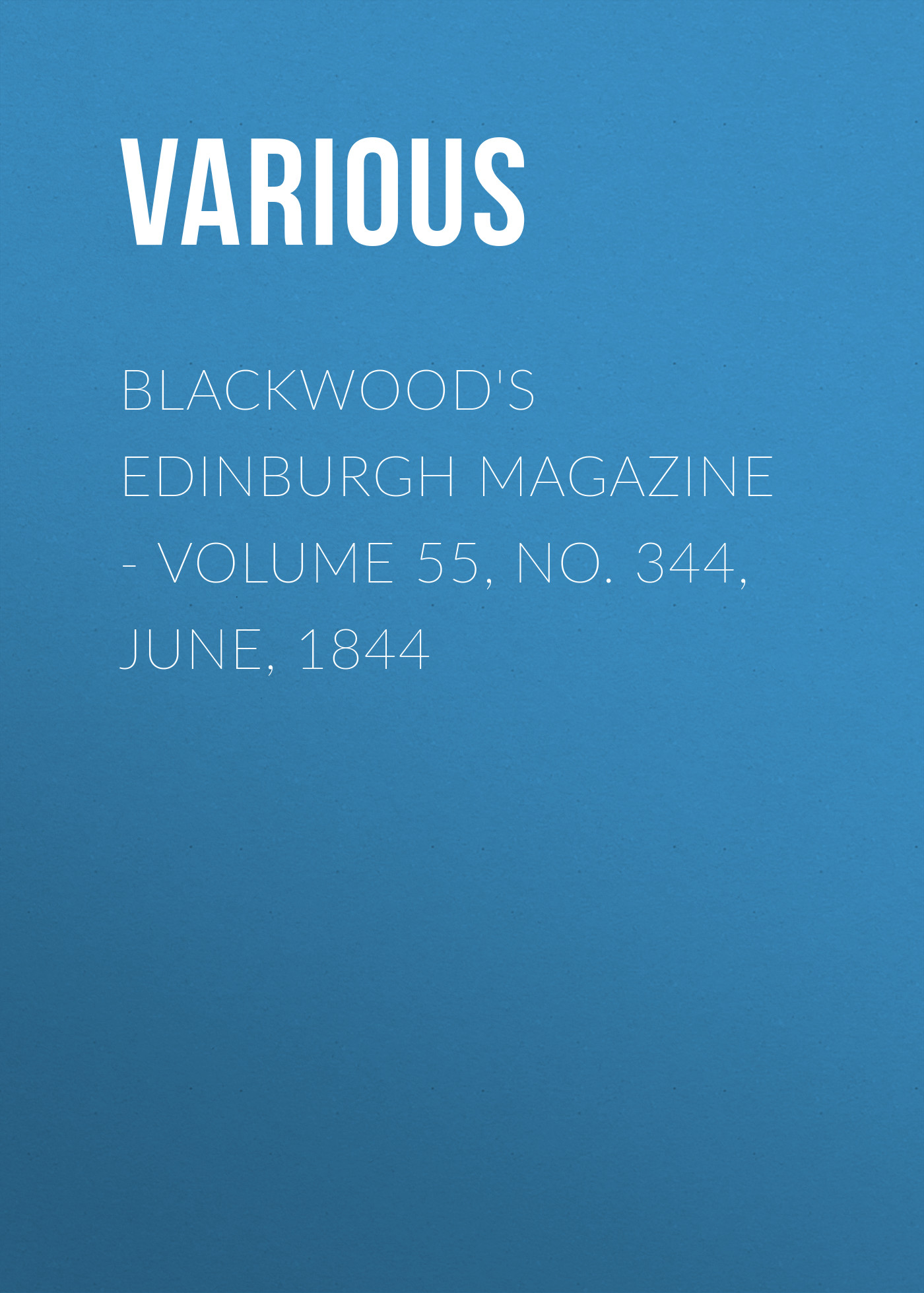 лучшая цена Various Blackwood's Edinburgh Magazine. Volume 55, No. 344, June, 1844