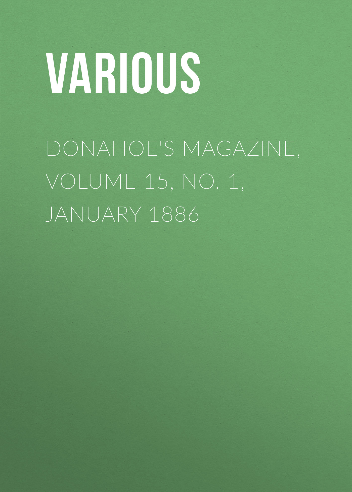 Various Donahoes Magazine, Volume 15, No. 1, January 1886