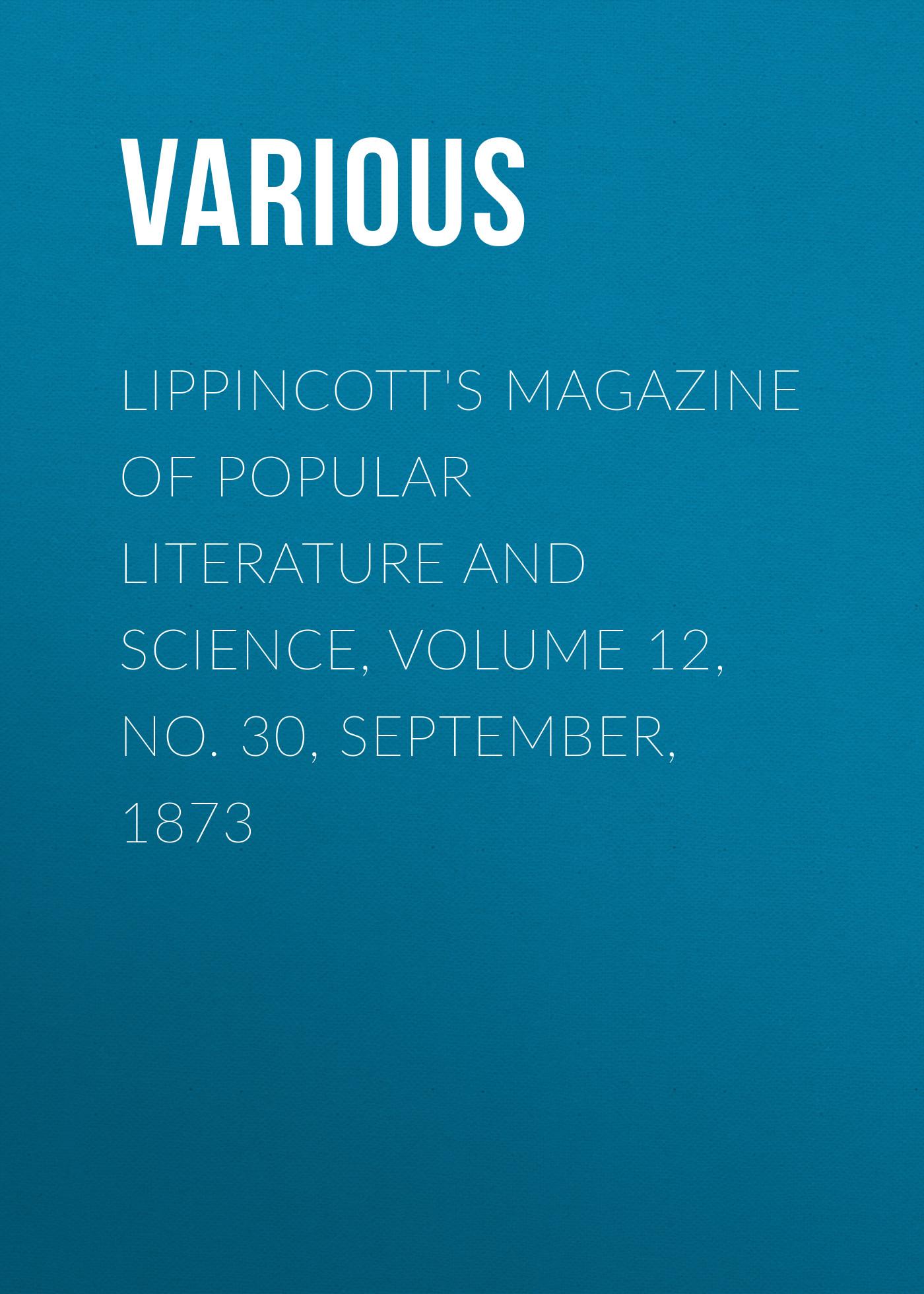 Various Lippincott's Magazine of Popular Literature and Science, Volume 12, No. 30, September, 1873 dai wang 1837 1873 guanzi jiao zheng 24 juan volume 1 mandarin chinese edition