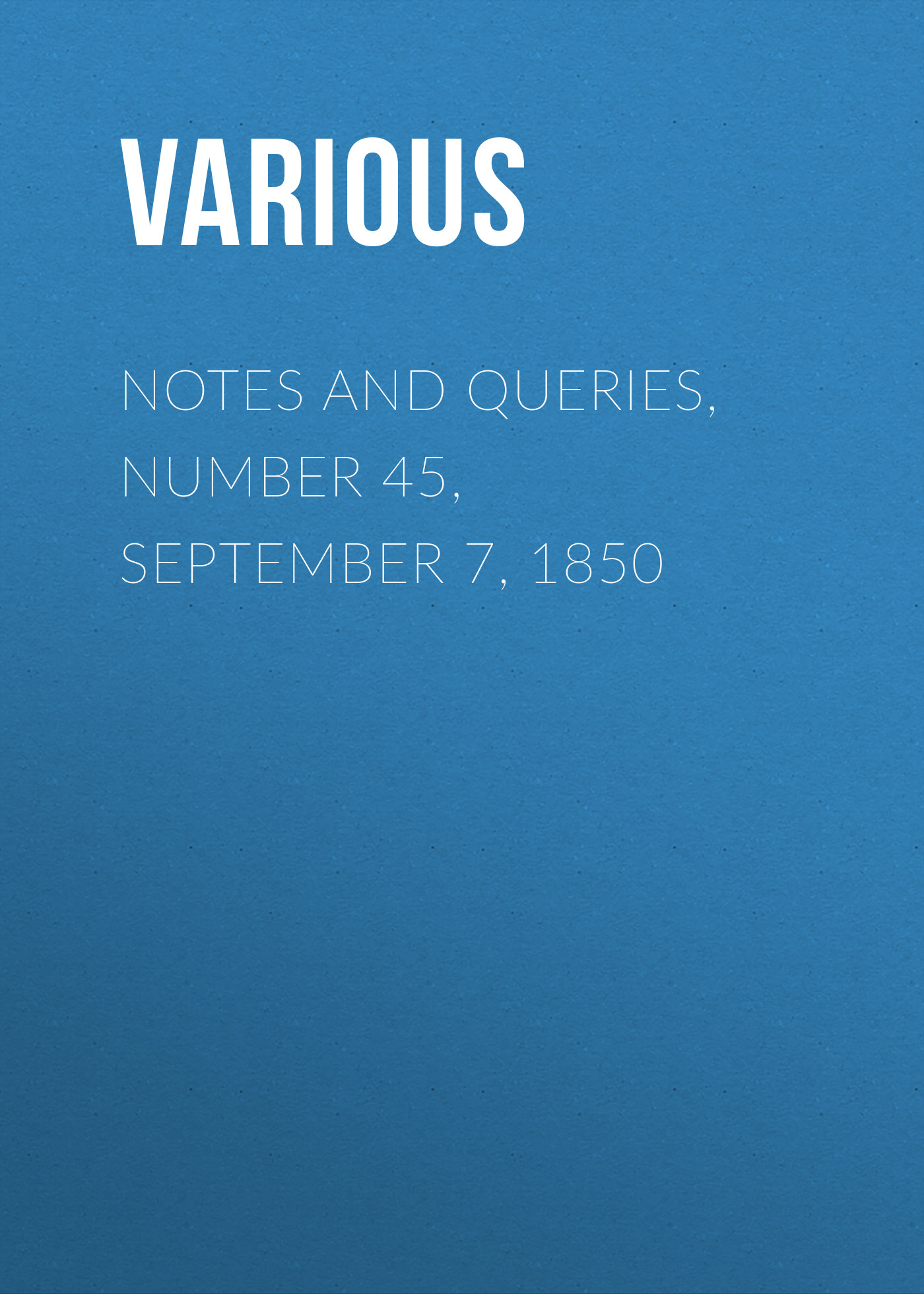 Various Notes and Queries, Number 45, September 7, 1850 jivago 7 notes