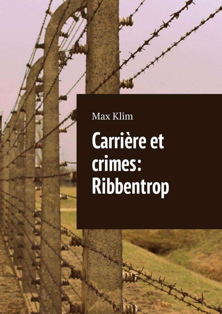 Max Klim Carrière et crimes: Ribbentrop christian bernard comment devenir plus sexy à l'âge adulte attraction sexuelle à l'âge adulte
