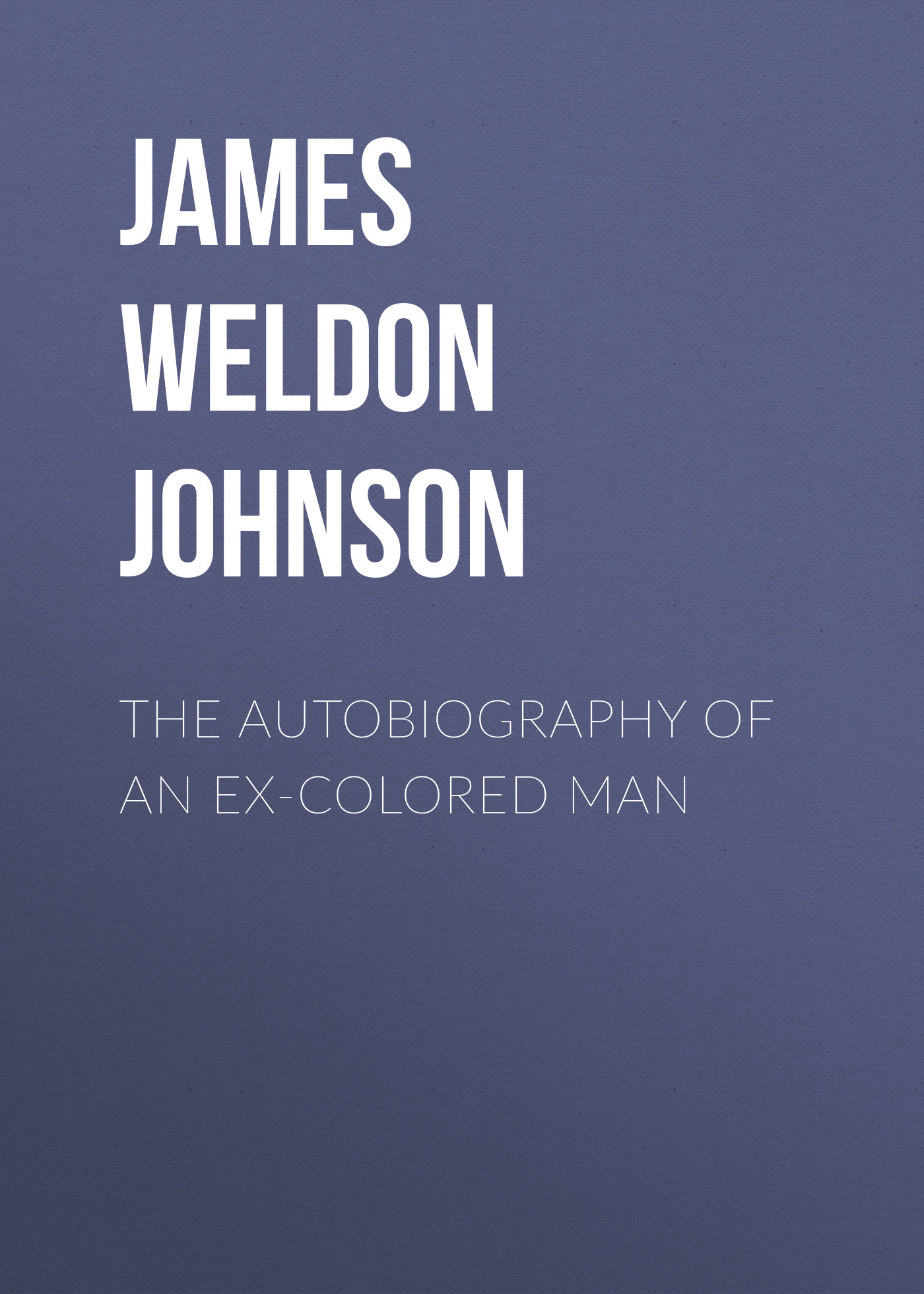 James Weldon Johnson The Autobiography of an Ex-Colored Man the autobiography of miss jane pittman