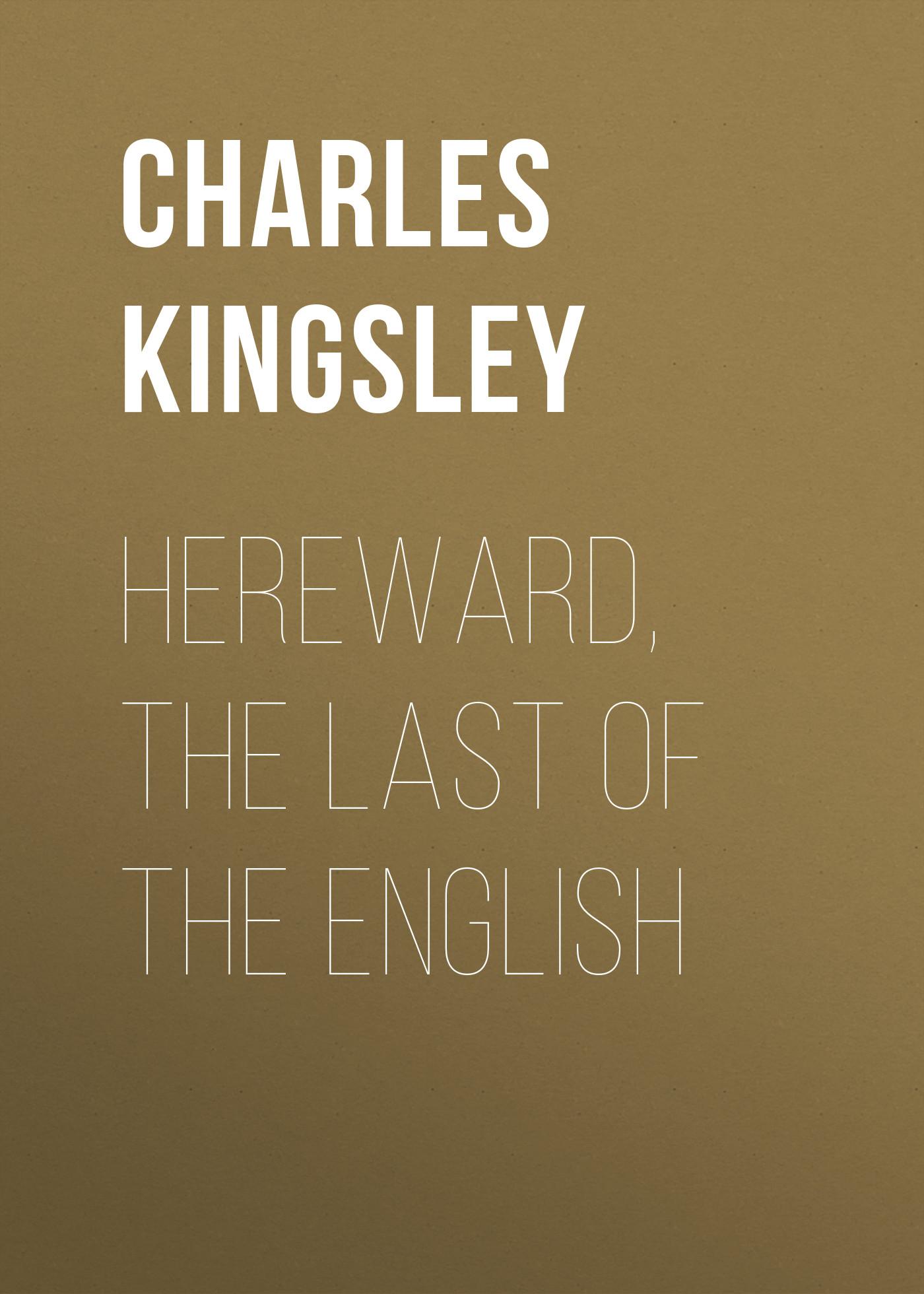 Charles Kingsley Hereward, the Last of the English hereward carrington the coming science