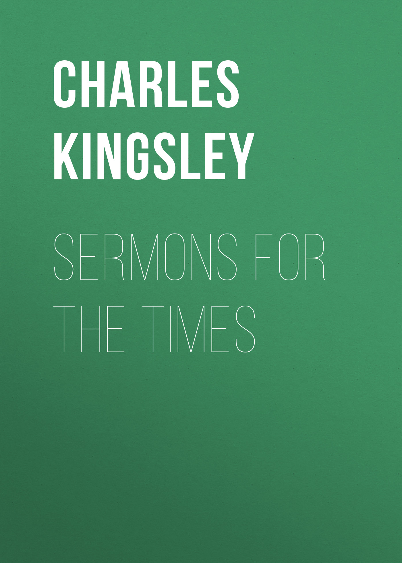 Charles Kingsley Sermons for the Times