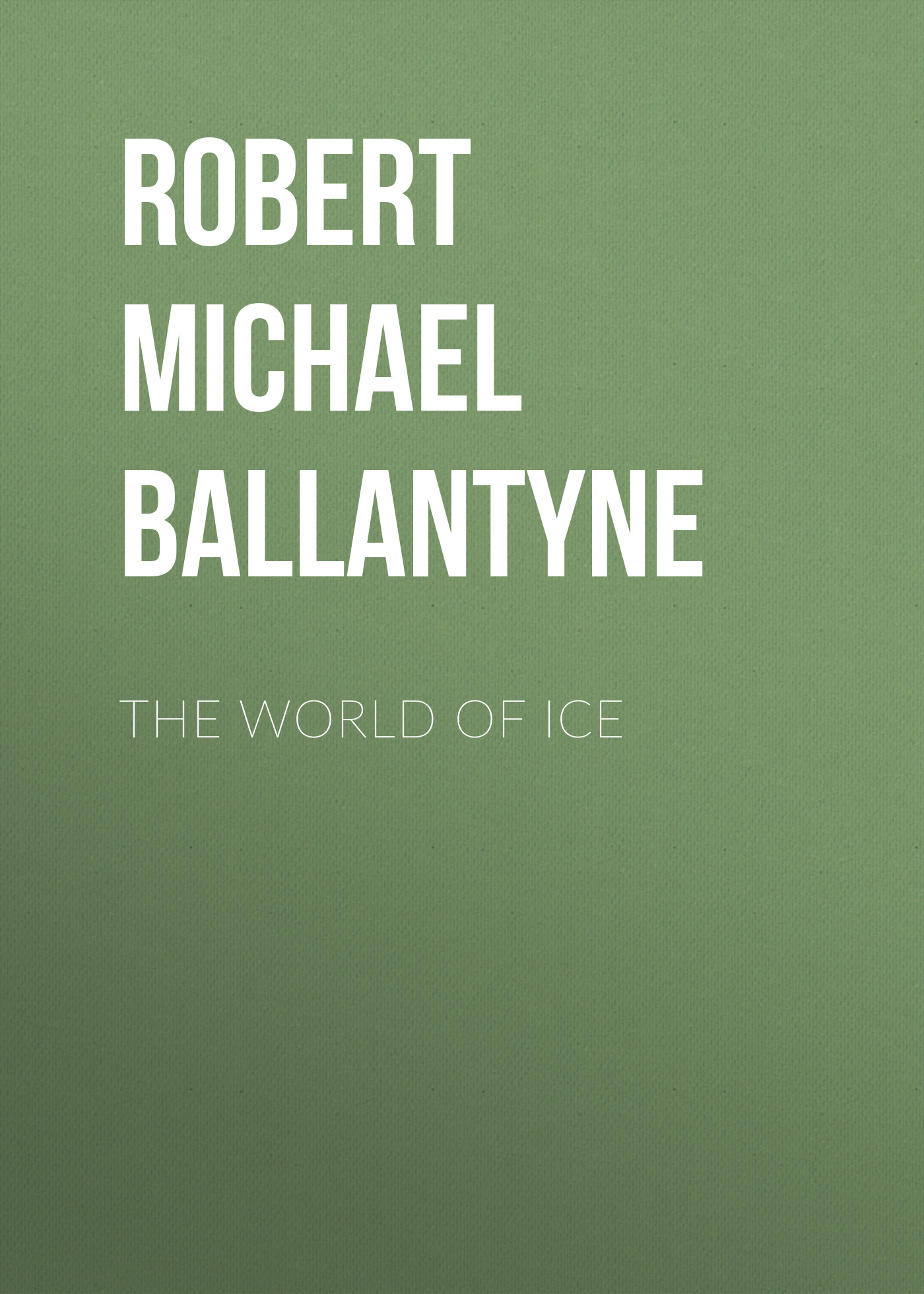 Robert Michael Ballantyne The World of Ice the wonderful world of disney on ice santiago de chile