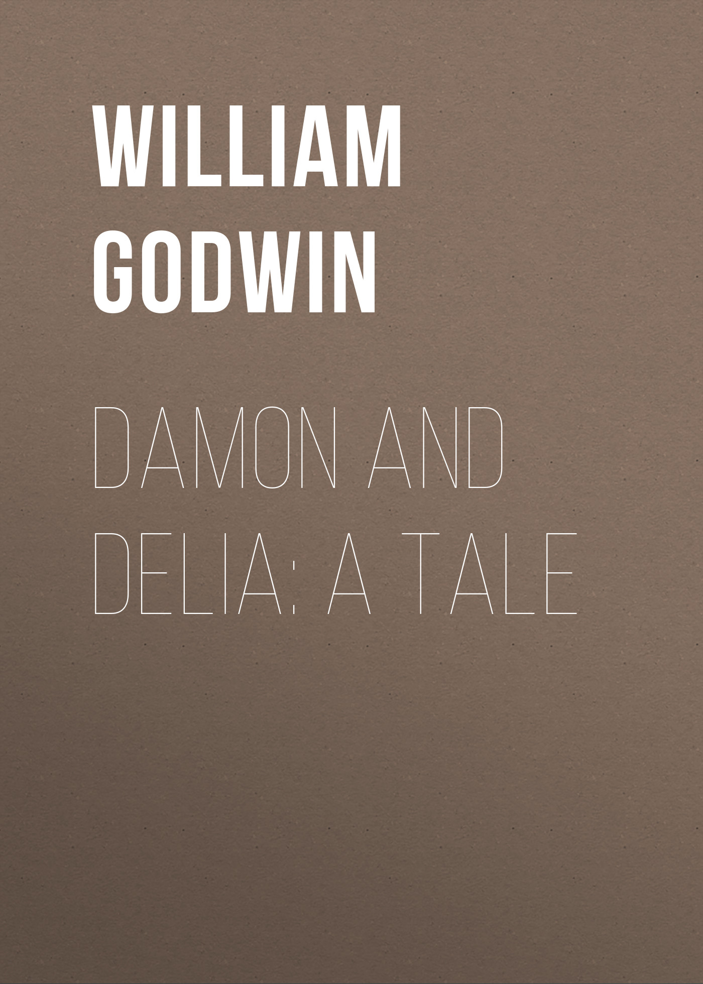 William Godwin Damon and Delia: A Tale halo lady delia s motorcross motorbiker