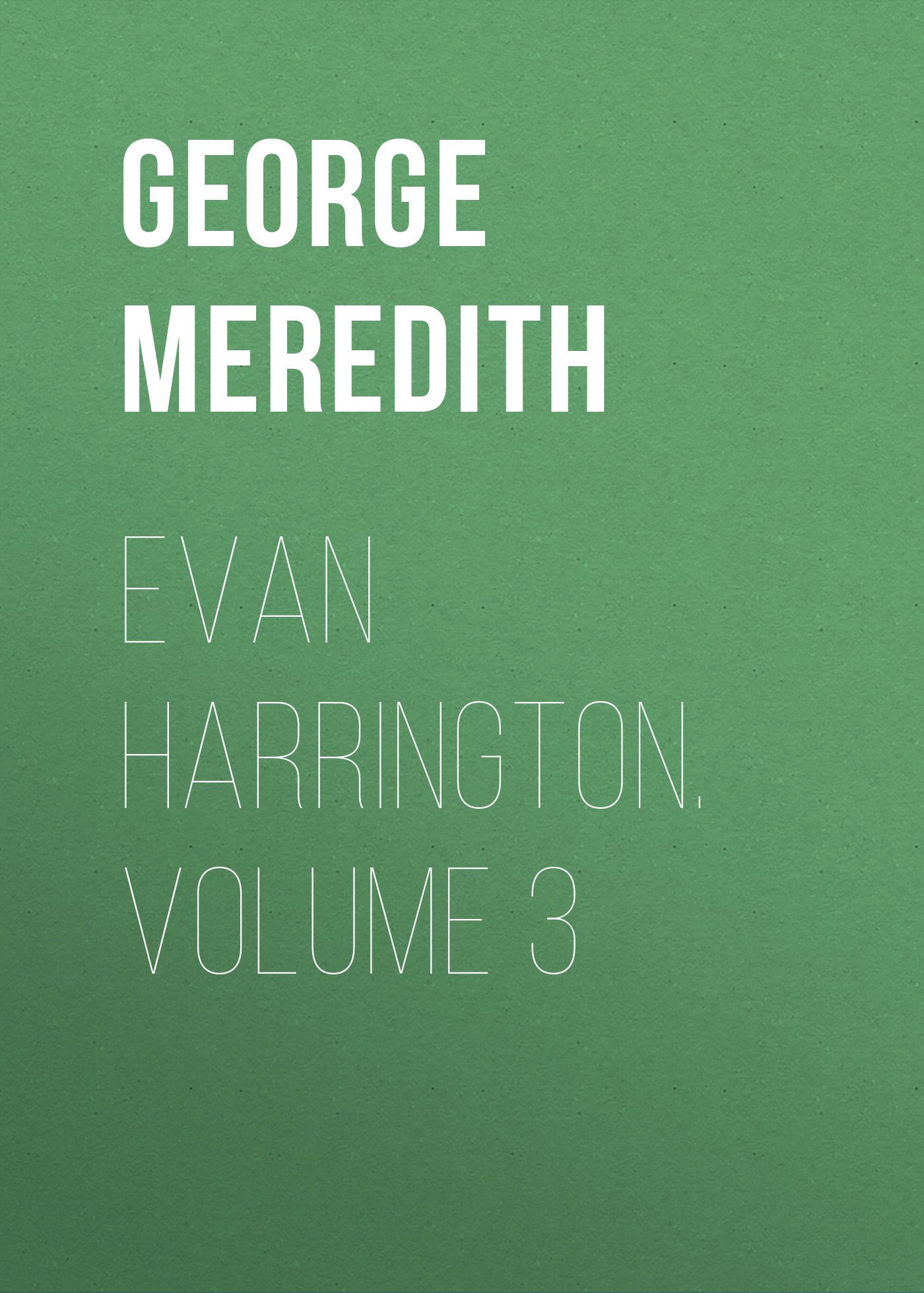 George Meredith Evan Harrington. Volume 3 цена и фото