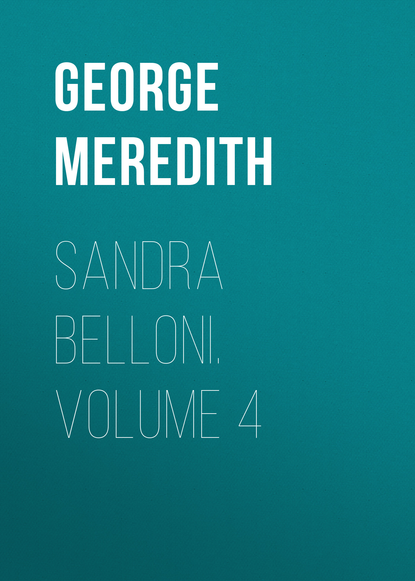 Sandra Belloni. Volume 4