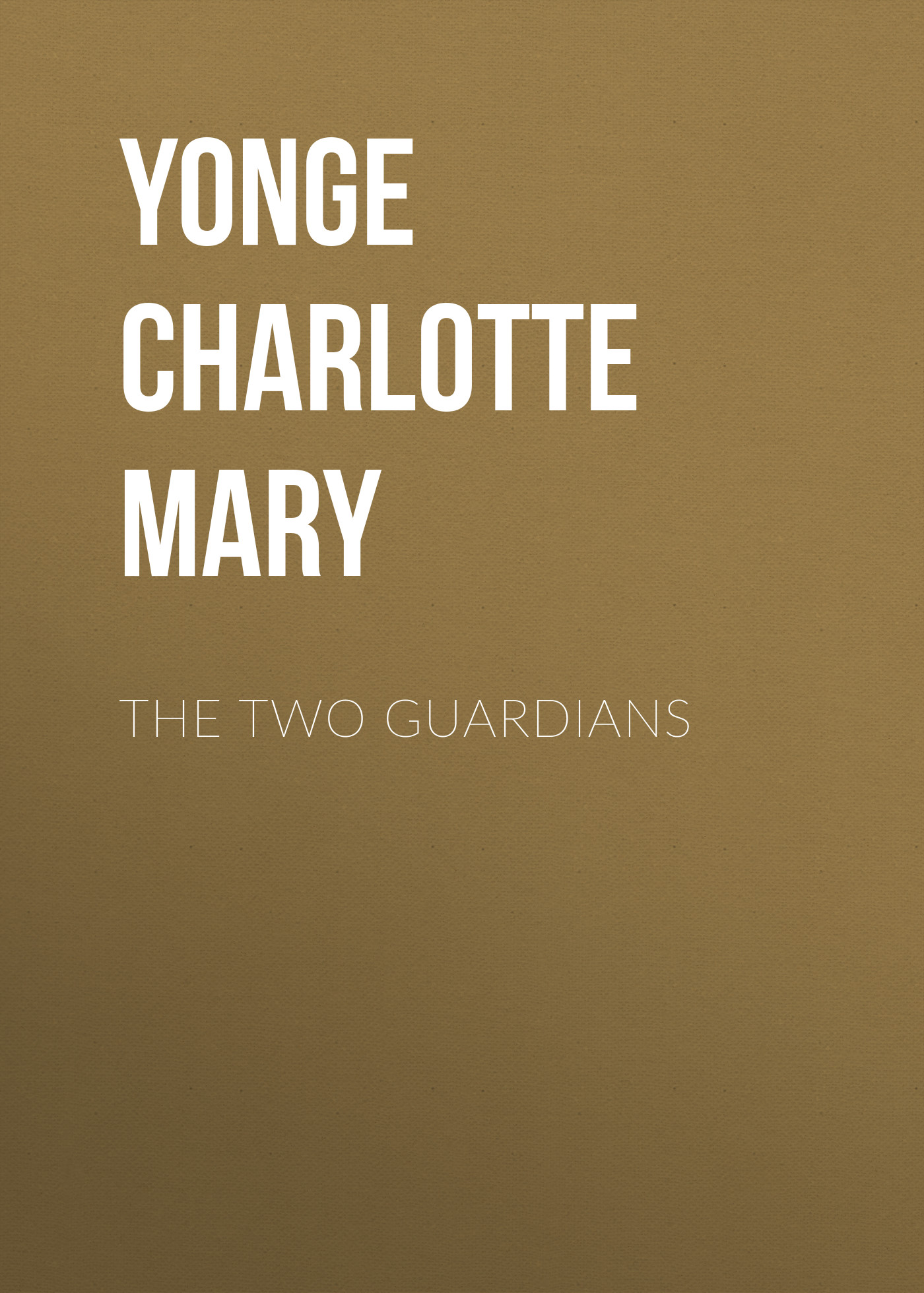 лучшая цена Yonge Charlotte Mary The Two Guardians