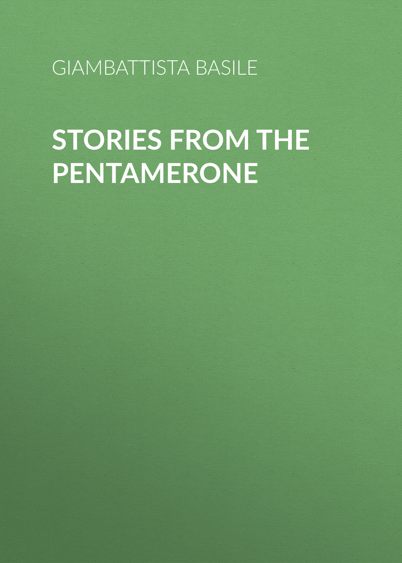 Giambattista Basile Stories from the Pentamerone pj harvey pj harvey stories from the city stories from the sea
