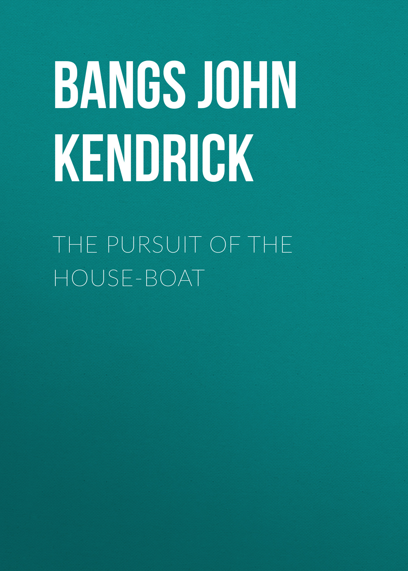лучшая цена Bangs John Kendrick The Pursuit of the House-Boat