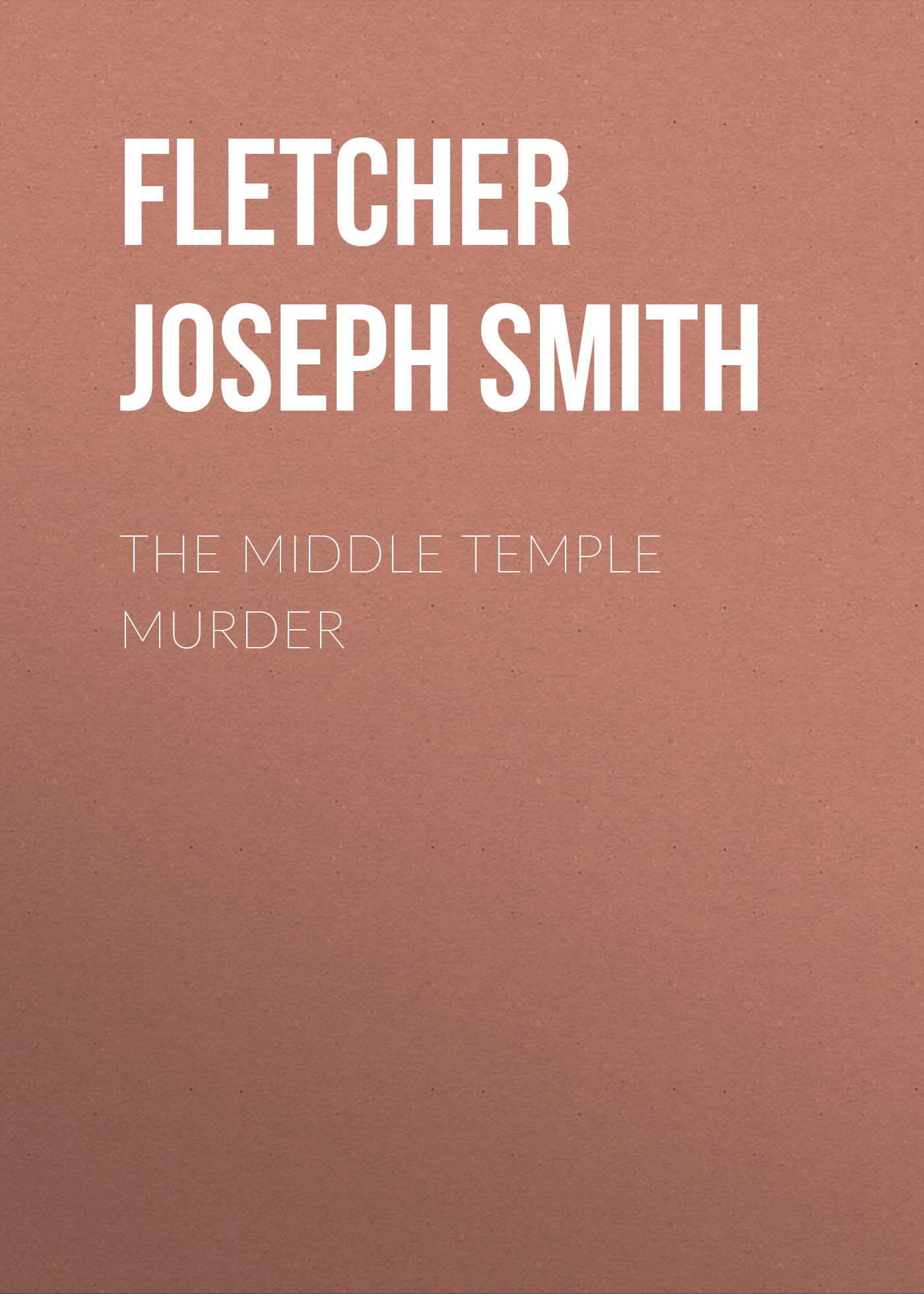 Fletcher Joseph Smith The Middle Temple Murder murder calls on the temple mount