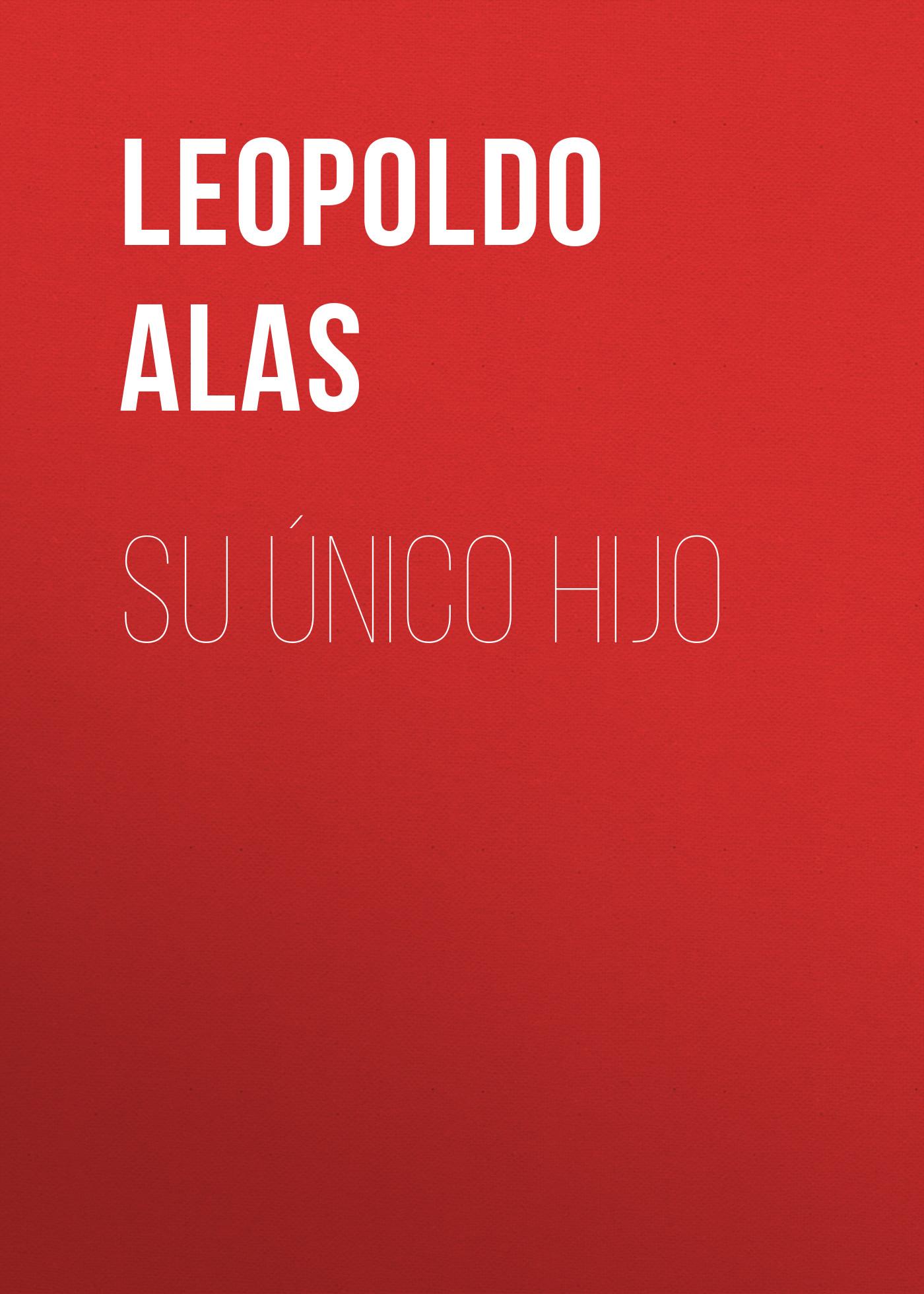 Leopoldo Alas Su único hijo at26df321 su