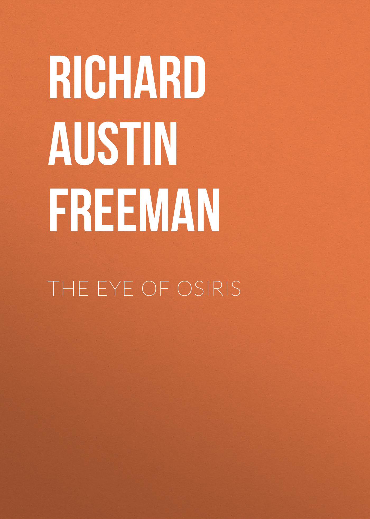 Richard Austin Freeman The Eye of Osiris batman eye of the beholder