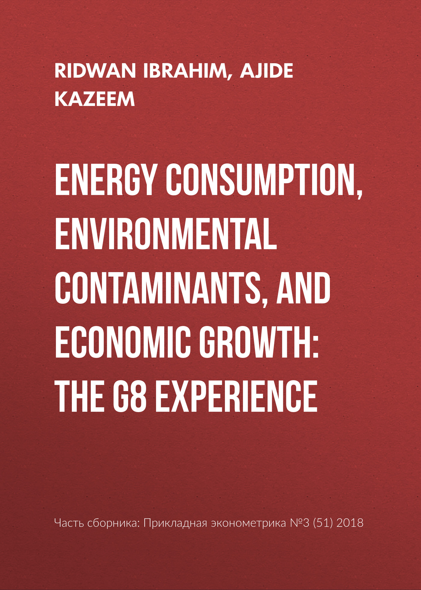 Ajide Kazeem Energy consumption, environmental contaminants, and economic growth: The G8 experience все цены