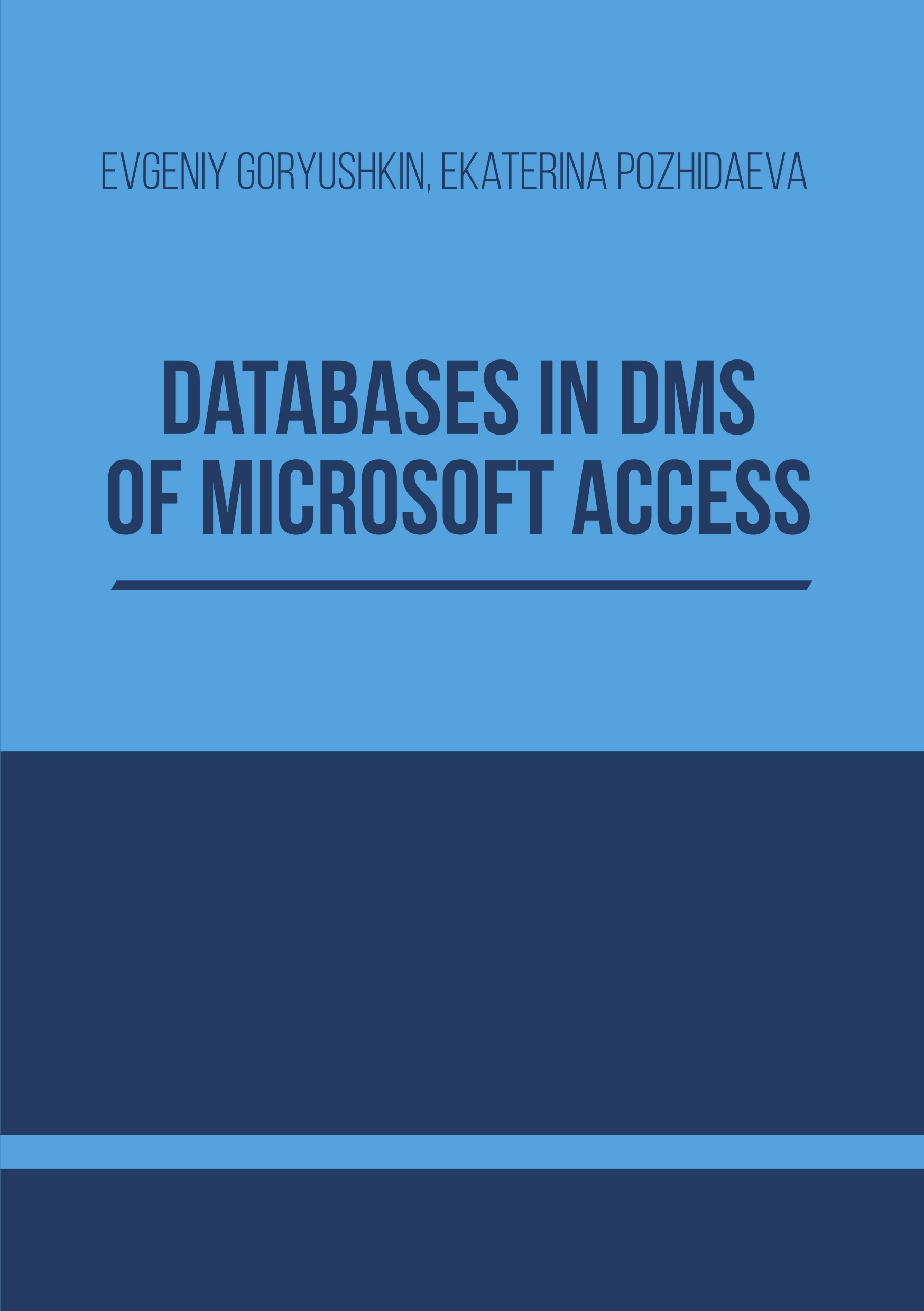 Evgeniy Goryushkin Databases in DMS of Microsoft Access: methodical handbook on computer science