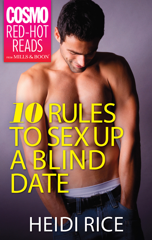 Heidi Rice 10 Rules to Sex Up a Blind Date heidi rice so now you re back
